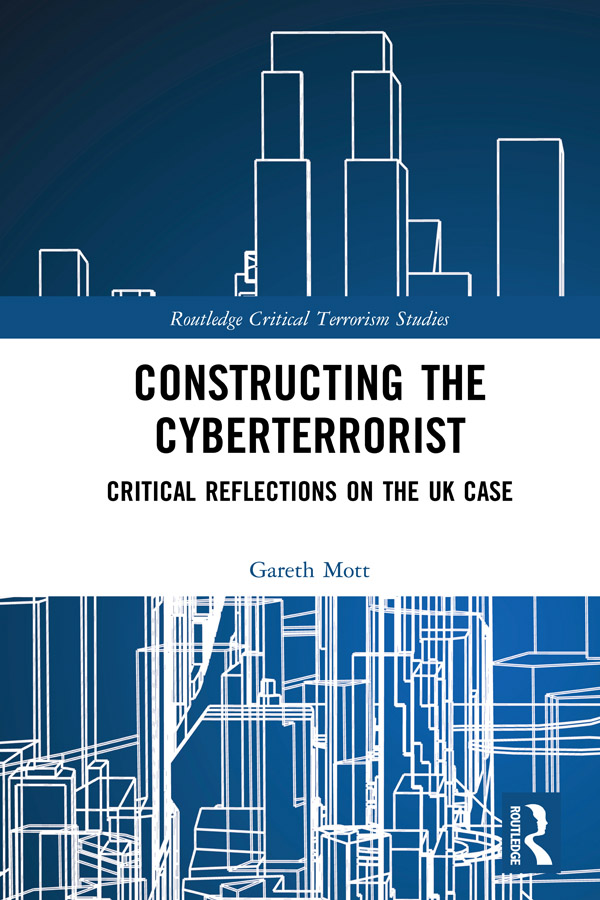 Constructing the Cyberterrorist: Critical Reflections on the UK Case book cover