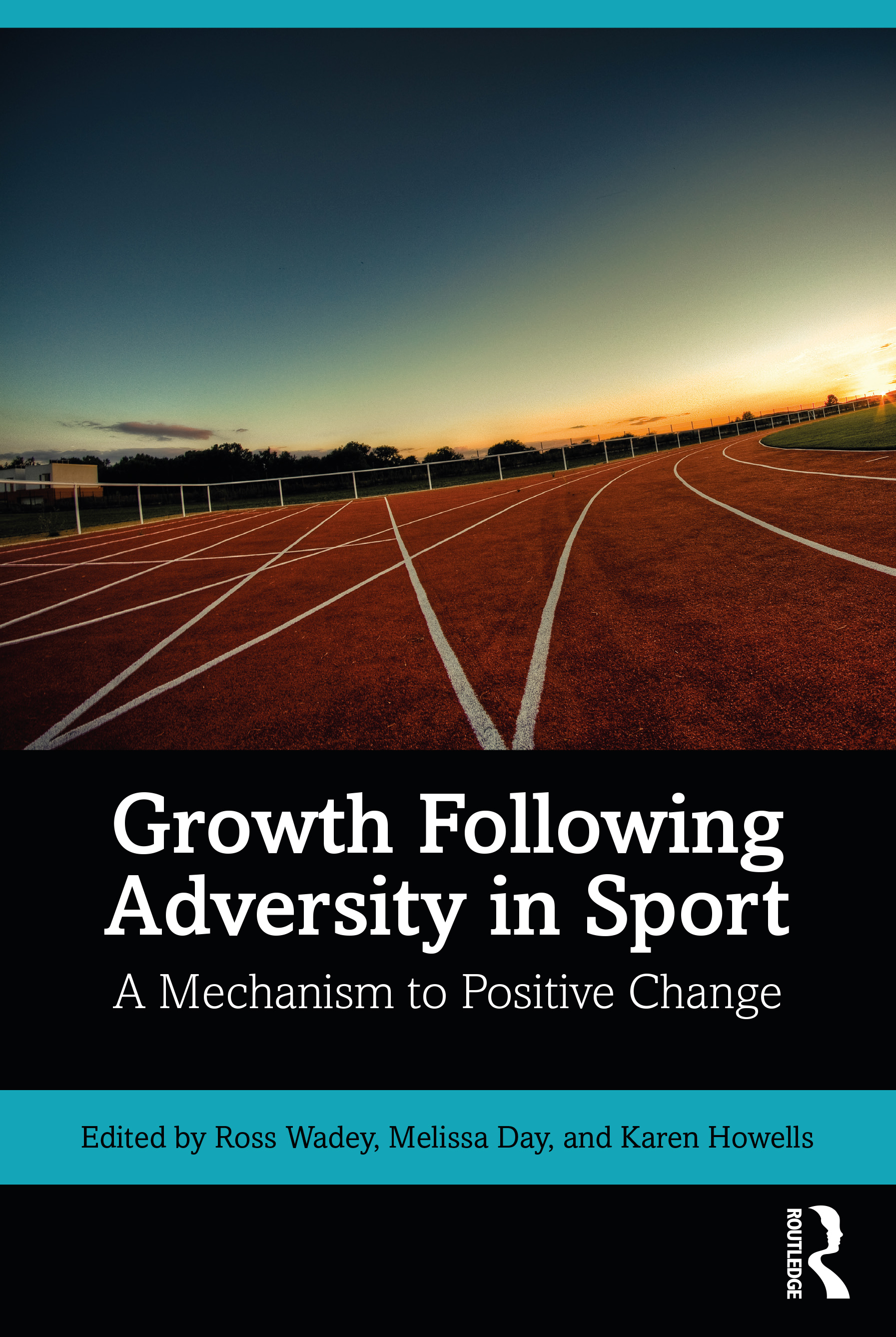 Growth Following Adversity in Sport: A Mechanism to Positive Change in Sport, 1st Edition (Paperback) book cover