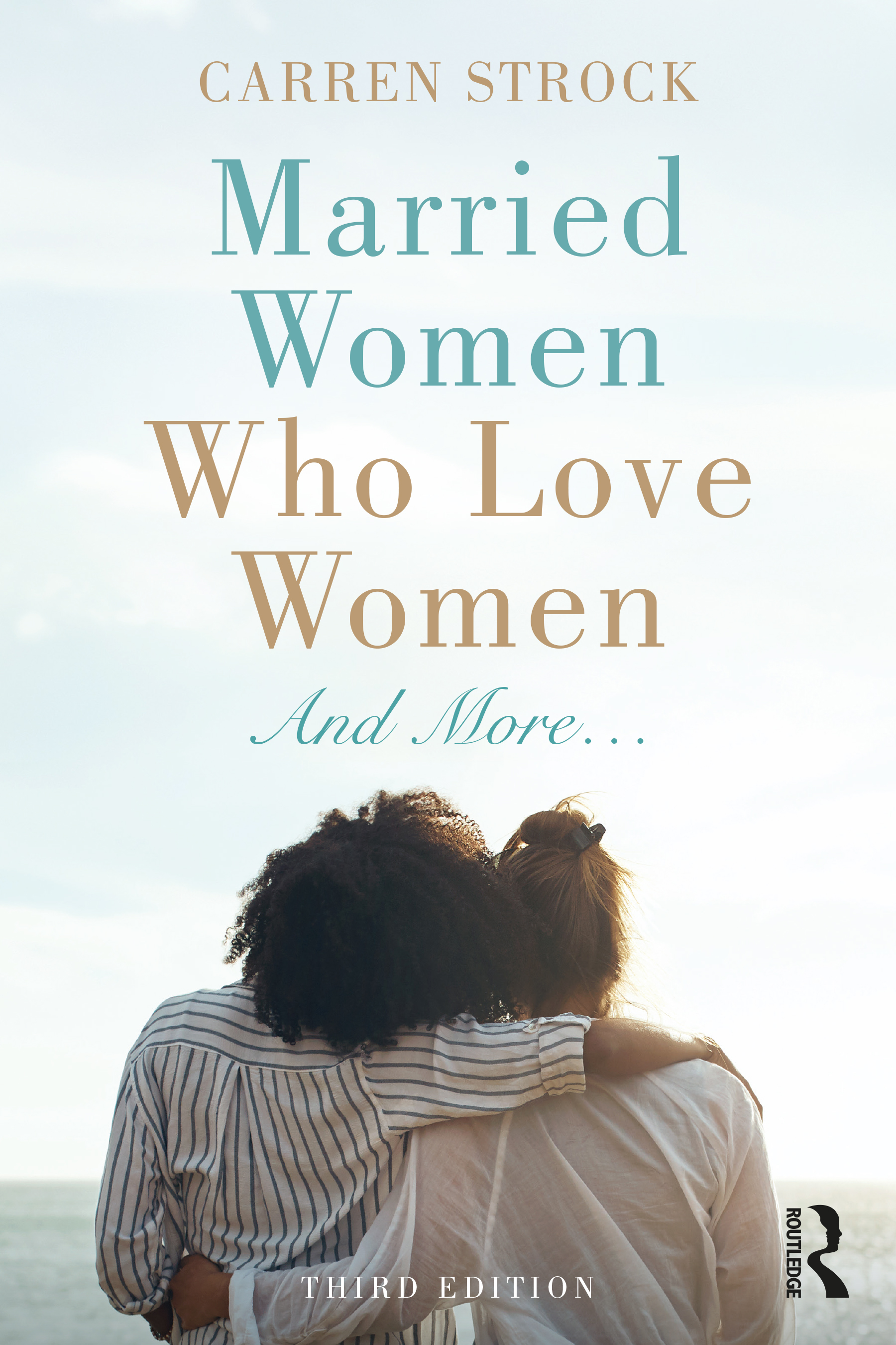 Married Women Who Love Women: And More… book cover