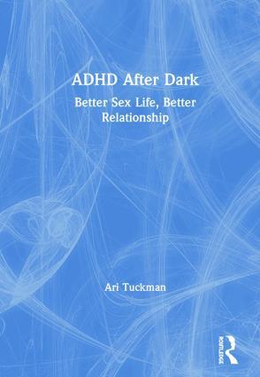 ADHD After Dark: Better Sex Life, Better Relationship book cover