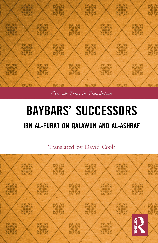Baybars' Successors: Ibn al-Furāt on Qalāwūn and al-Ashraf book cover