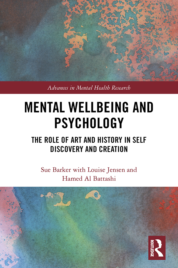 Mental Wellbeing and Psychology: The Role of Art and History in Self Discovery and Creation book cover