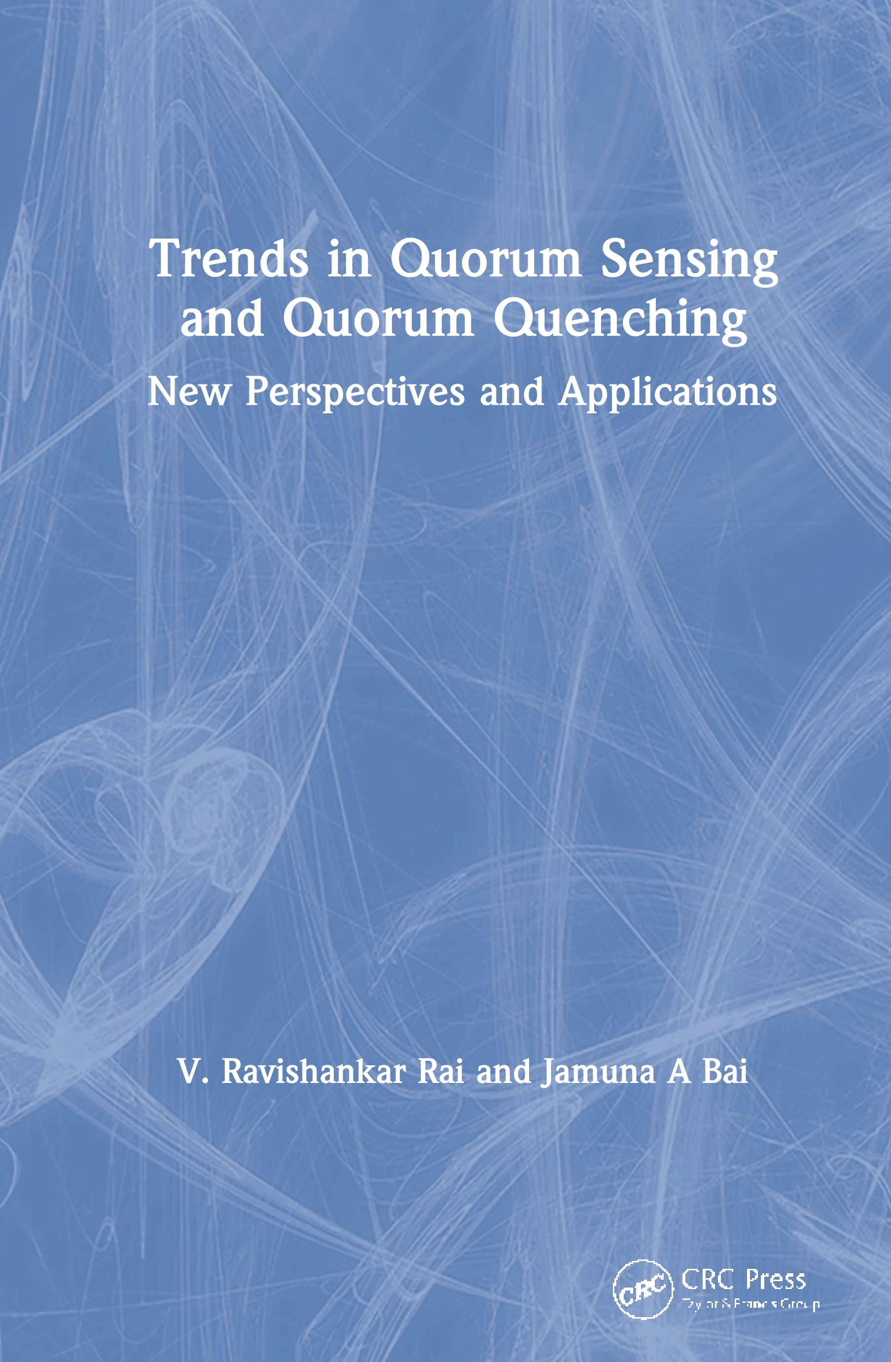 Trends in Quorum Sensing and Quorum Quenching: New Perspectives and Applications book cover