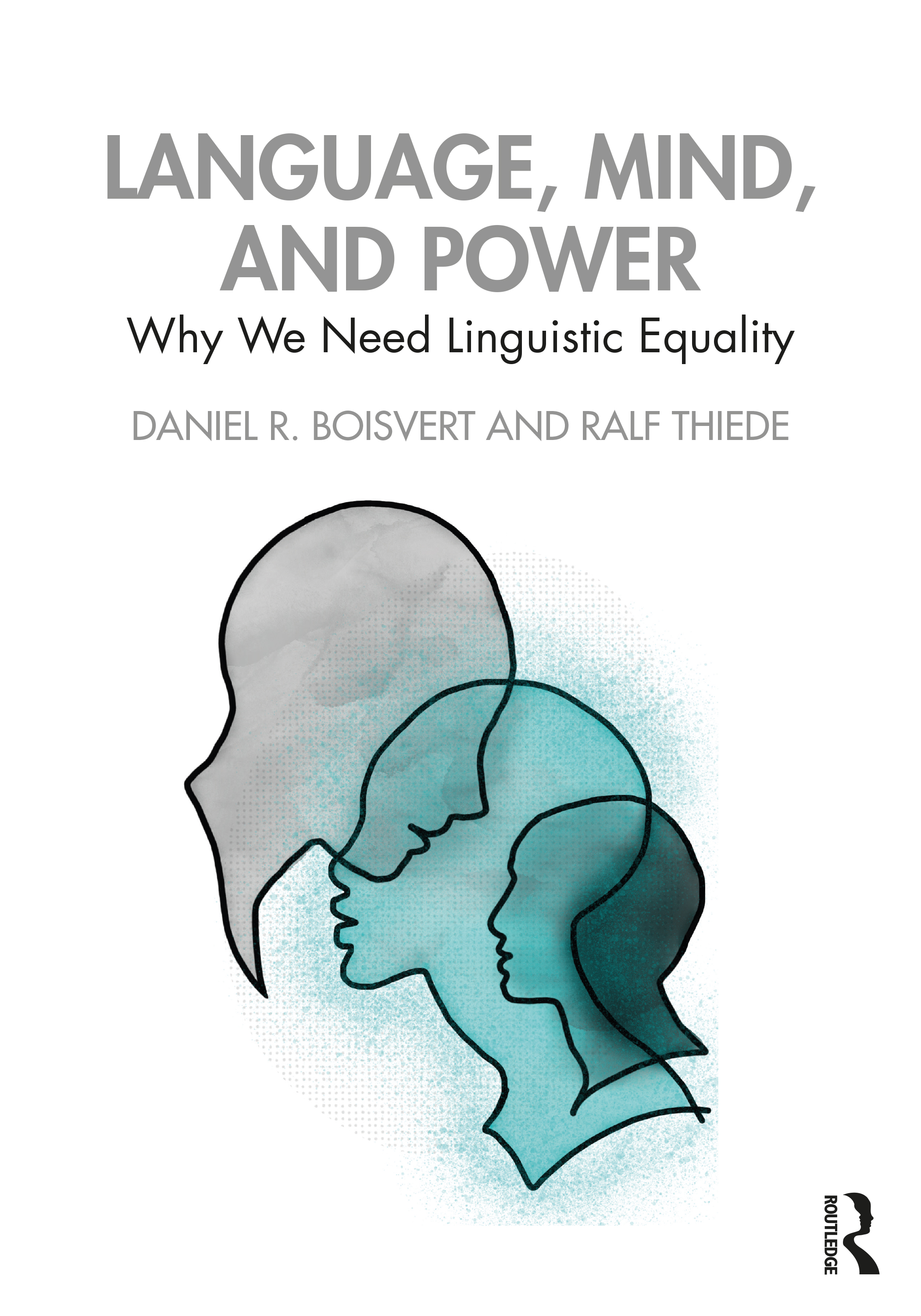 Language, Mind, and Power: Why We Need Linguistic Equality, 1st Edition (Paperback) book cover