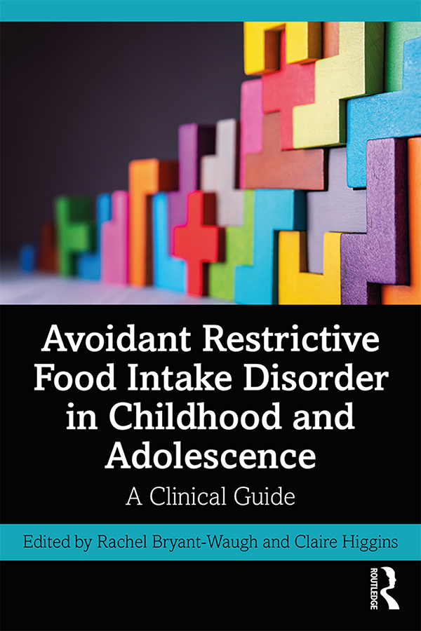 Avoidant Restrictive Food Intake Disorder in Childhood and Adolescence: A Clinical Guide book cover