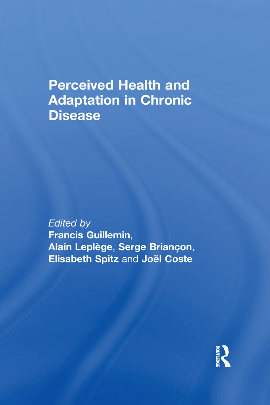 Perceived Health and Adaptation in Chronic Disease: 1st Edition (Paperback) book cover