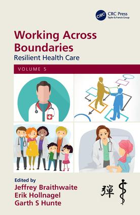 Working Across Boundaries: Resilient Health Care, Volume 5, 1st Edition (Paperback) book cover