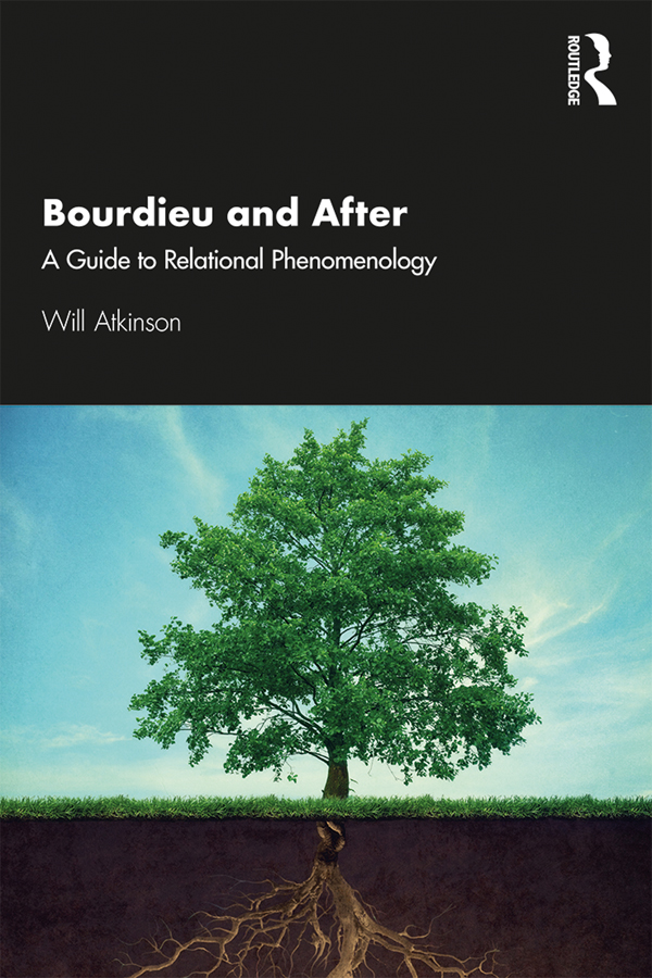Bourdieu and After: A Guide to Relational Phenomenology Book Cover