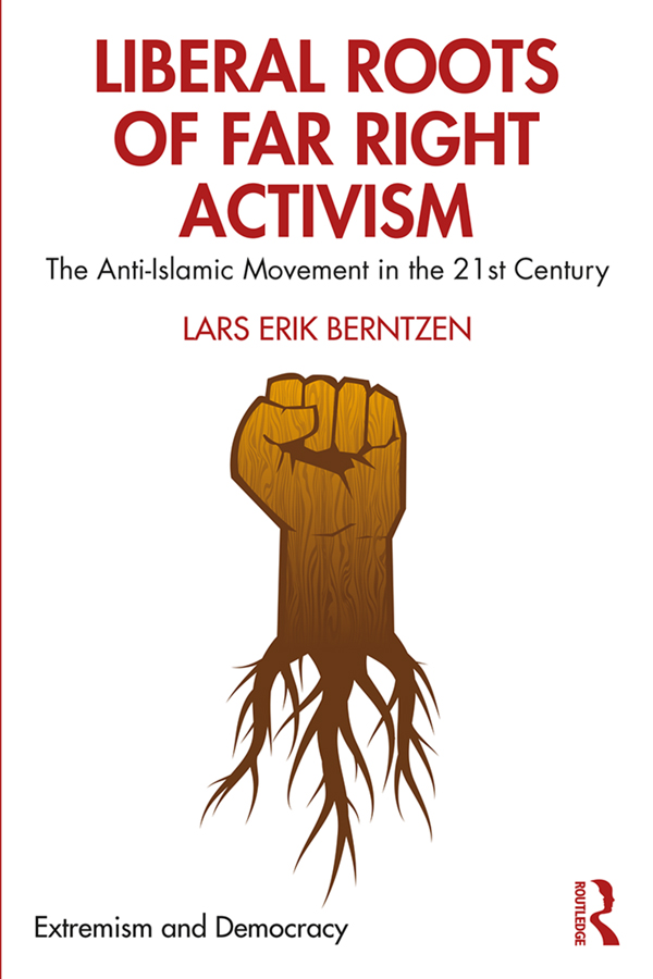 Liberal Roots of Far Right Activism: The Anti-Islamic Movement in the 21st Century book cover