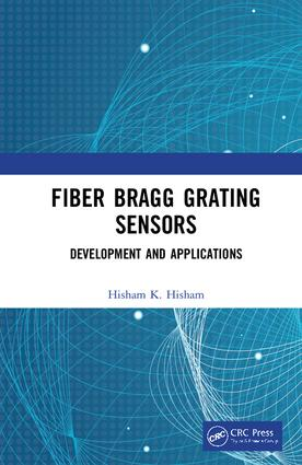 Fiber Bragg Grating Sensors: Development and Applications: 1st Edition (Hardback) book cover