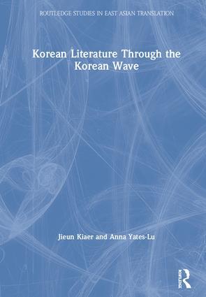 Korean Literature Through the Korean Wave: 1st Edition (Hardback) book cover