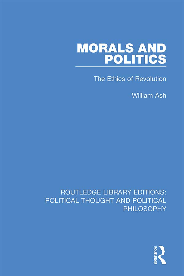 Morals and Politics: The Ethics of Revolution book cover