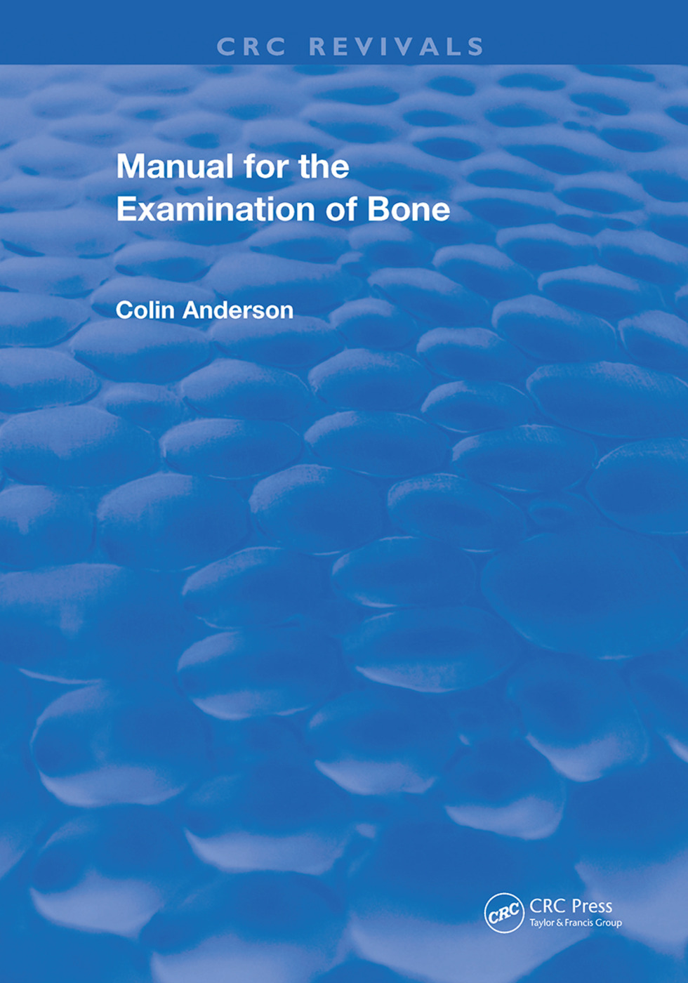 Manual for the Examination of Bone: 1st Edition (Hardback) book cover