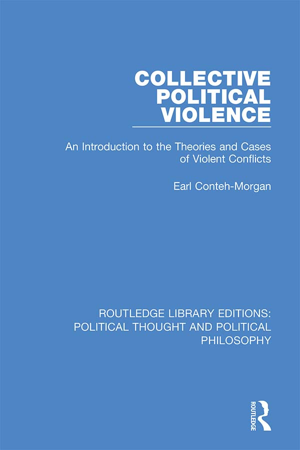 Collective Political Violence: An Introduction to the Theories and Cases of Violent Conflicts book cover