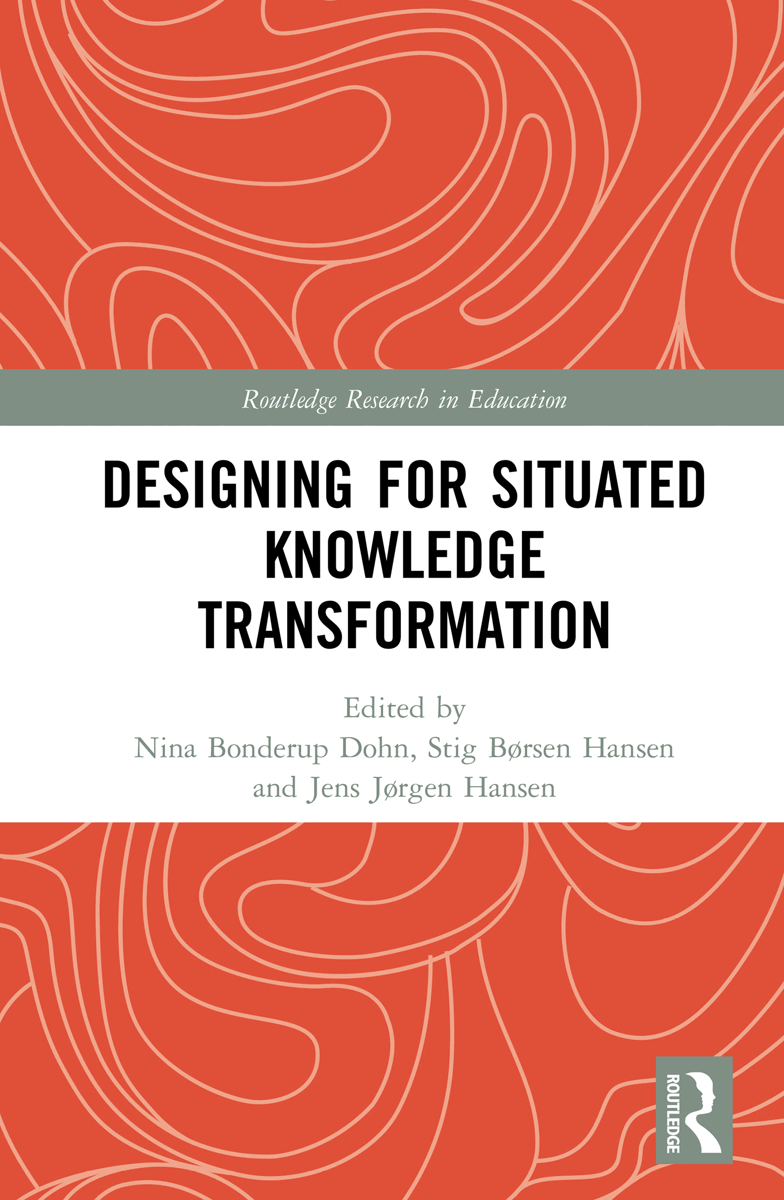 Designing for Situated Knowledge Transformation: 1st Edition (Hardback) book cover