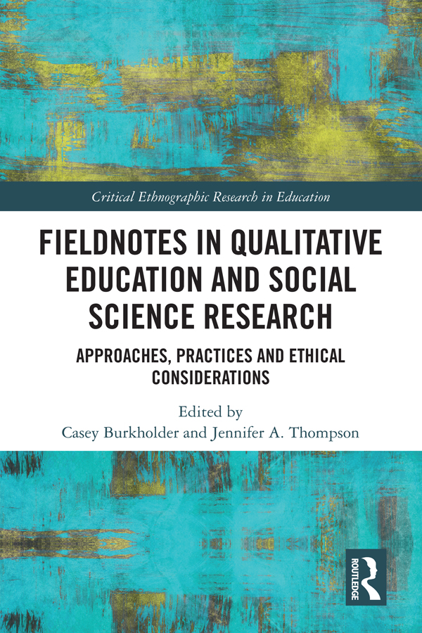 Fieldnotes in Qualitative Education and Social Science Research: Approaches, Practices, and Ethical Considerations book cover