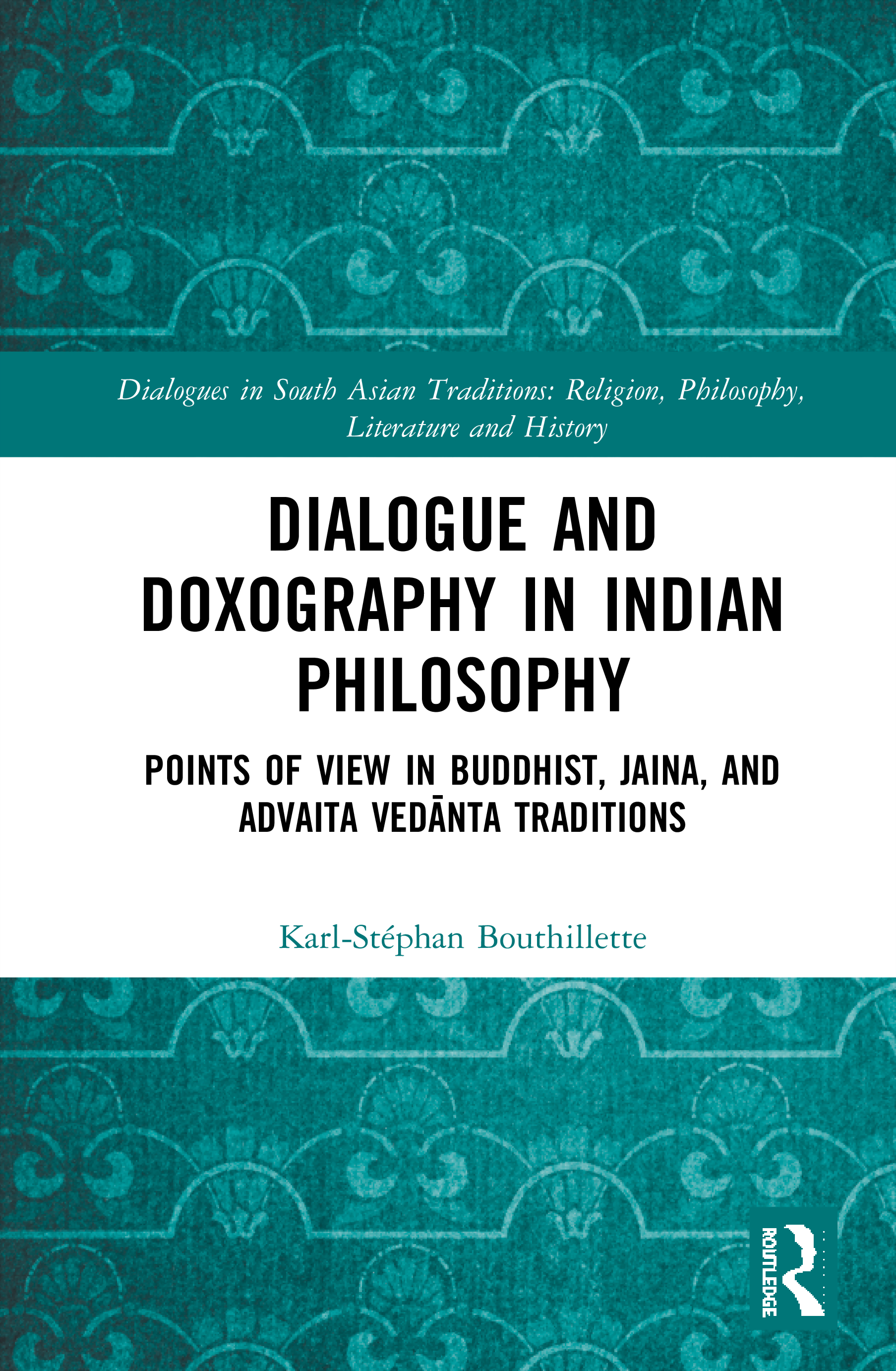 Dialogue and Doxography in Indian Philosophy: Points of View in Buddhist, Jaina, and Advaita Vedānta Traditions book cover