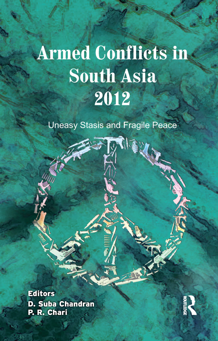 Armed Conflicts in South Asia 2012: Uneasy Stasis and Fragile Peace book cover