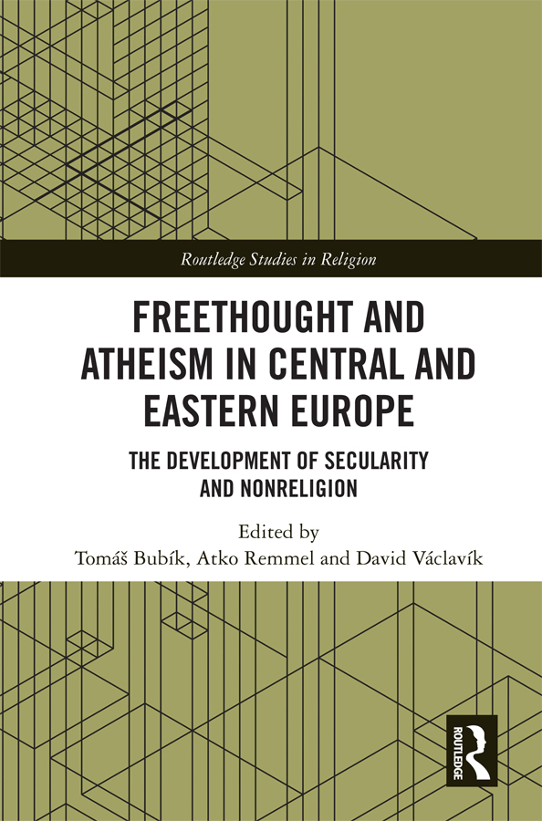Freethought and Atheism in Central and Eastern Europe: The Development of Secularity and Non-Religion, 1st Edition (Hardback) book cover