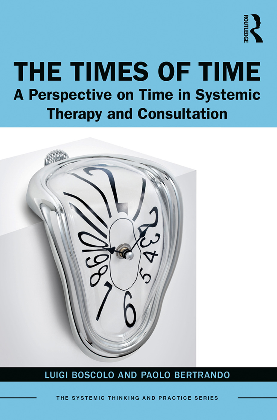 The Times of Time: A Perspective on Time in Systemic Therapy and Consultation, 1st Edition (Paperback) book cover