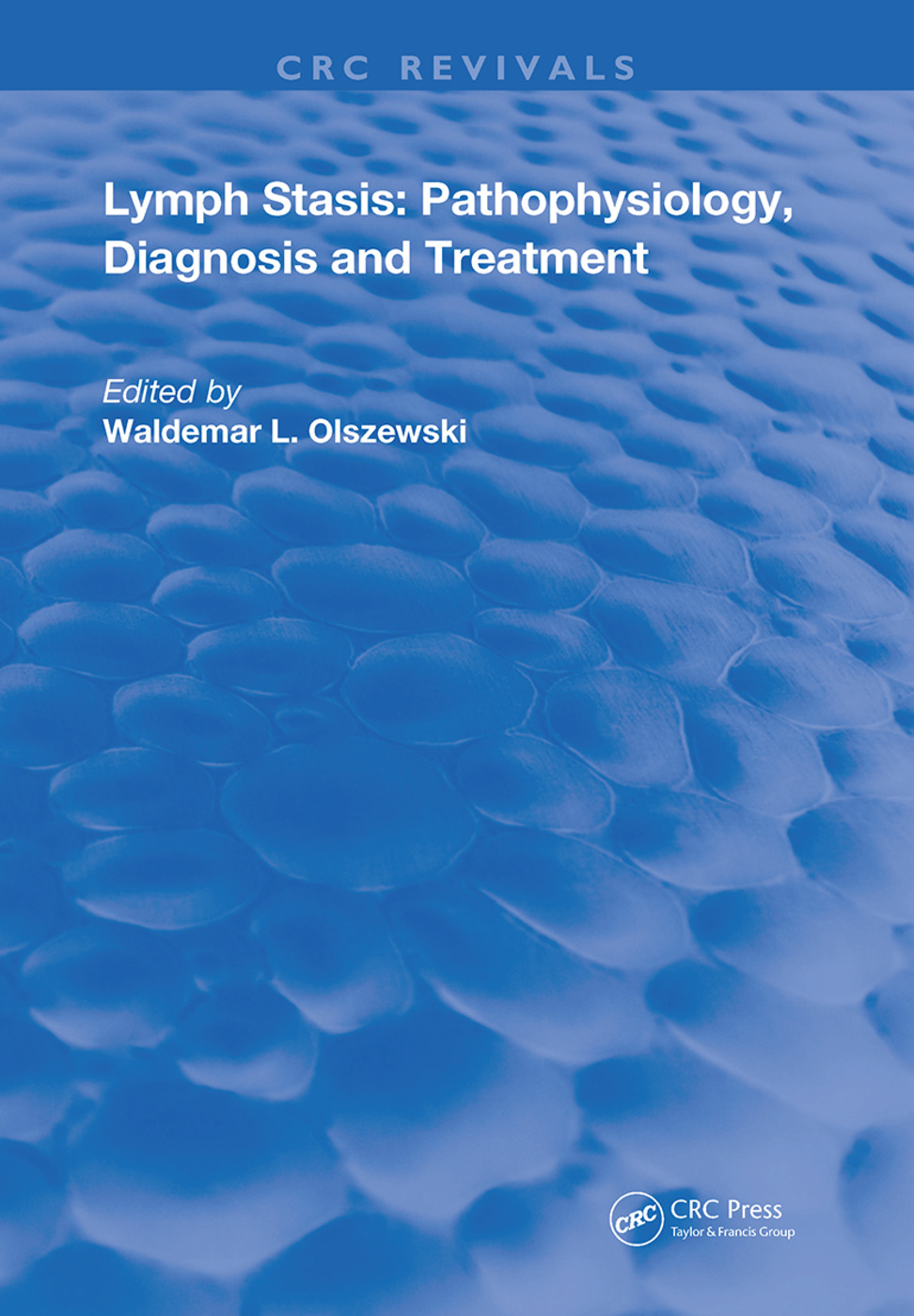 Lymph Stasis: Pathophysiology, Diagnosis, and Treatment, 1st Edition (Hardback) book cover