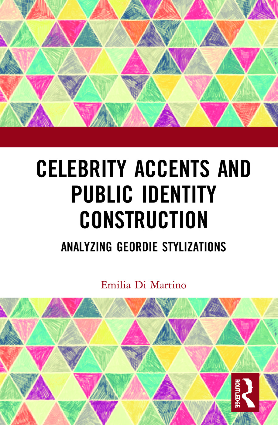Celebrity Accents and Public Identity Construction: Analyzing Geordie Stylizations book cover