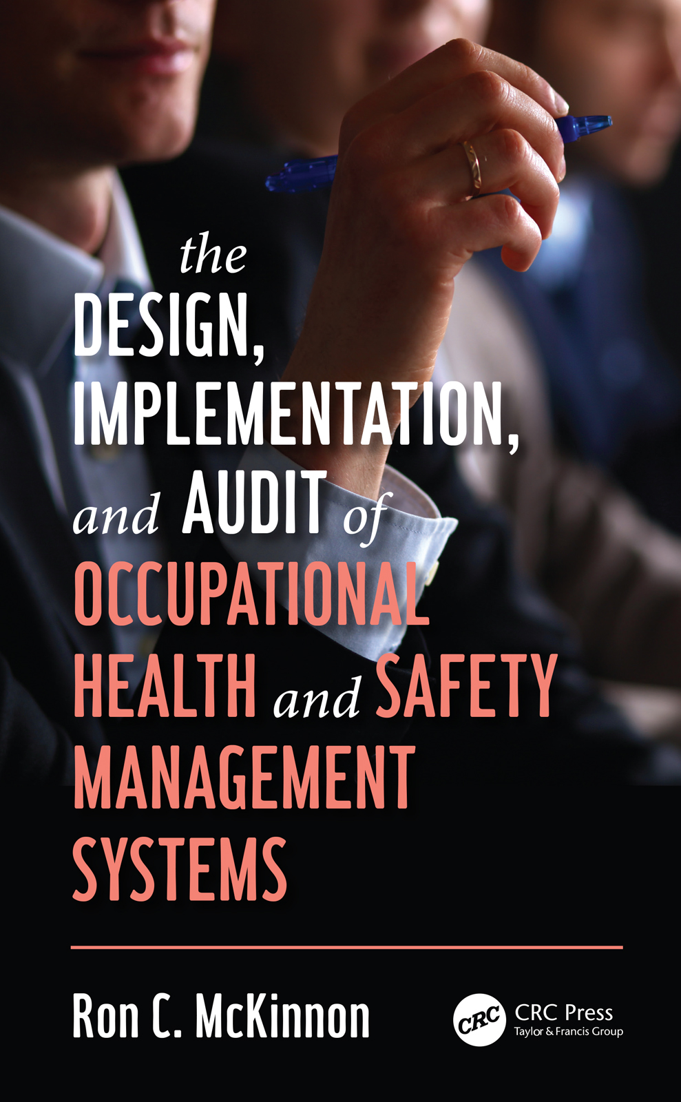 The Design, Implementation, and Audit of Occupational Health and Safety Management Systems book cover