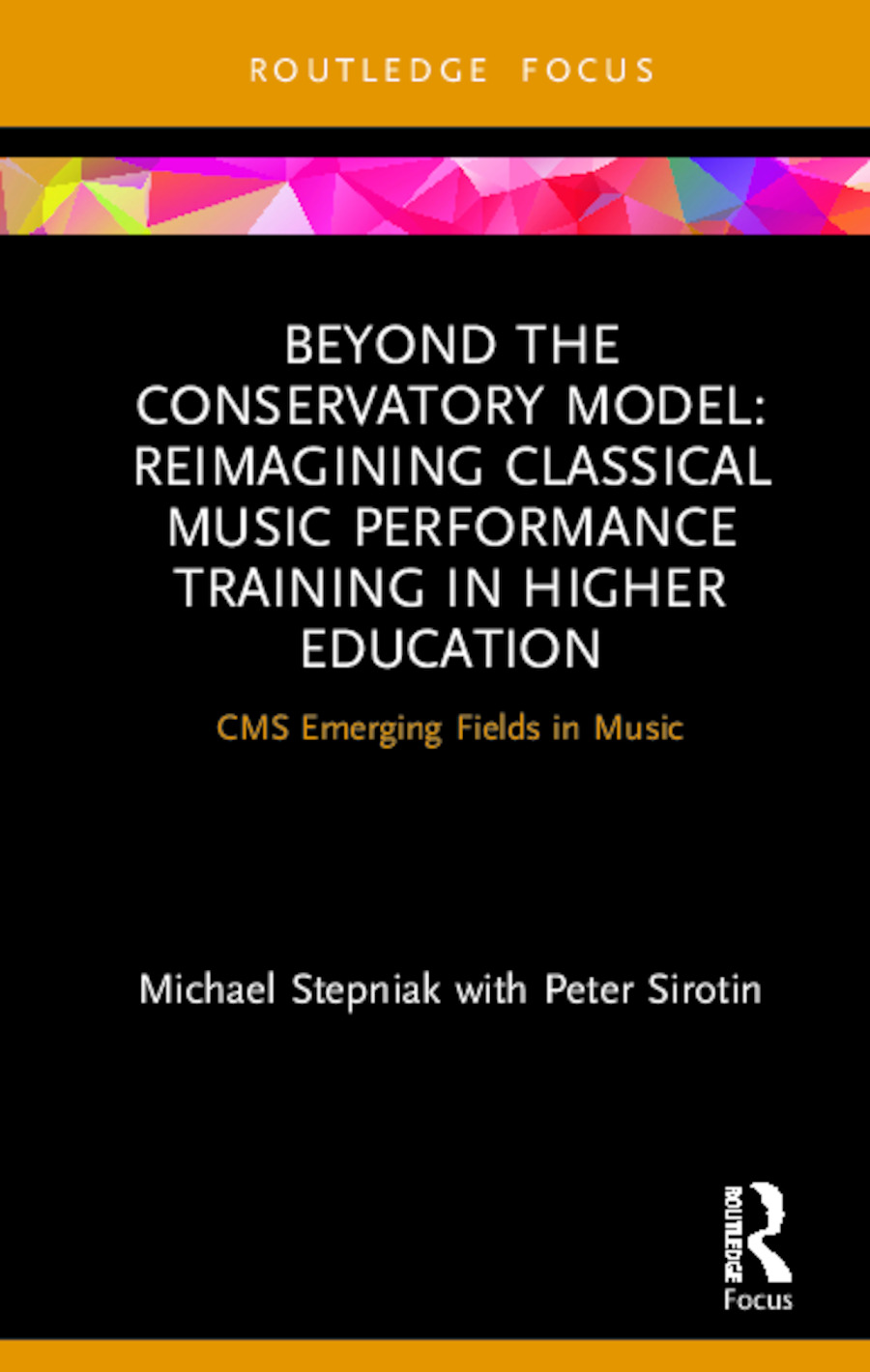 Beyond the Conservatory Model: Reimagining Classical Music Performance Training in Higher Education book cover
