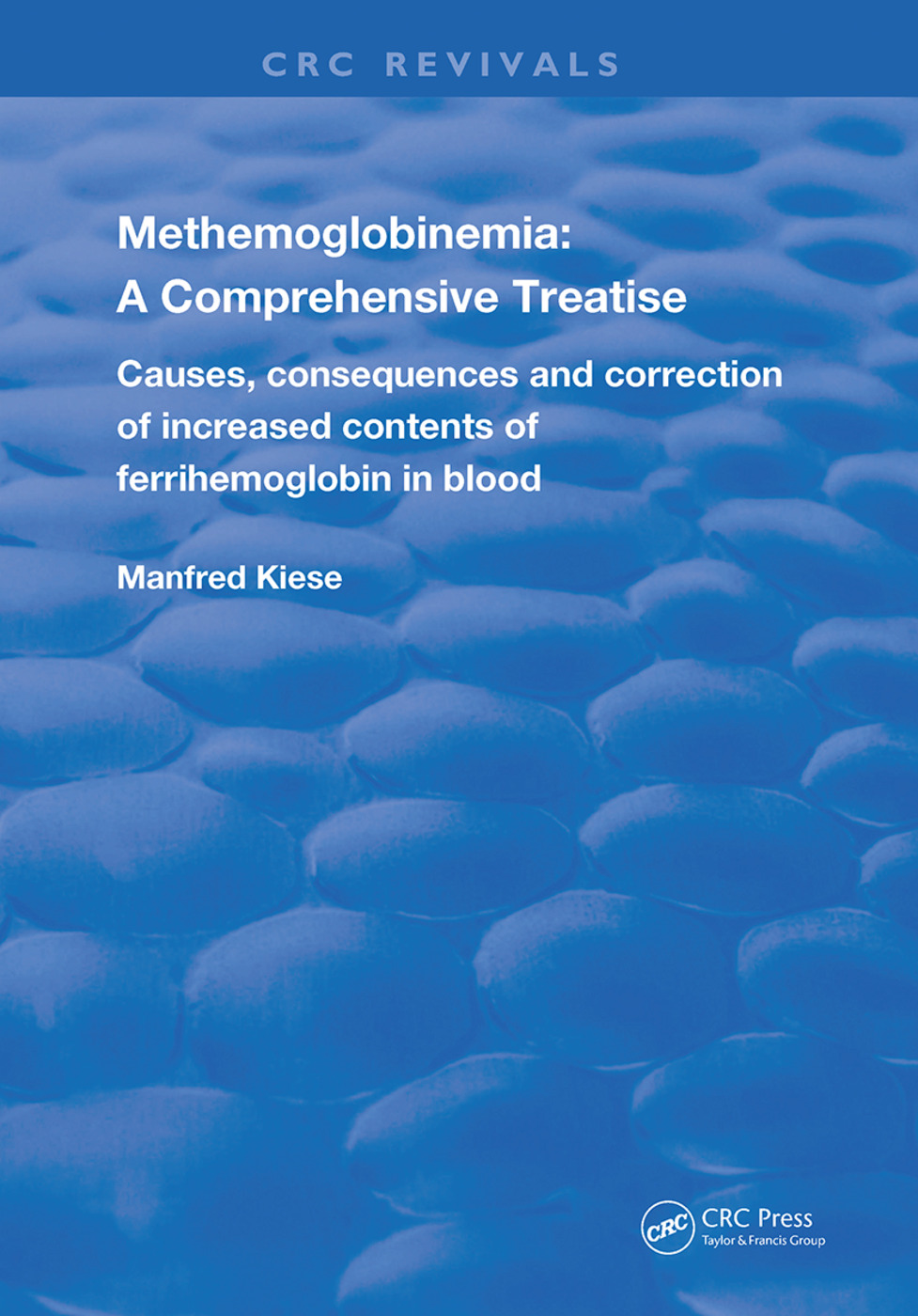 Methemoglobinemia: A Comprehensive Treatise, 1st Edition (Hardback) book cover