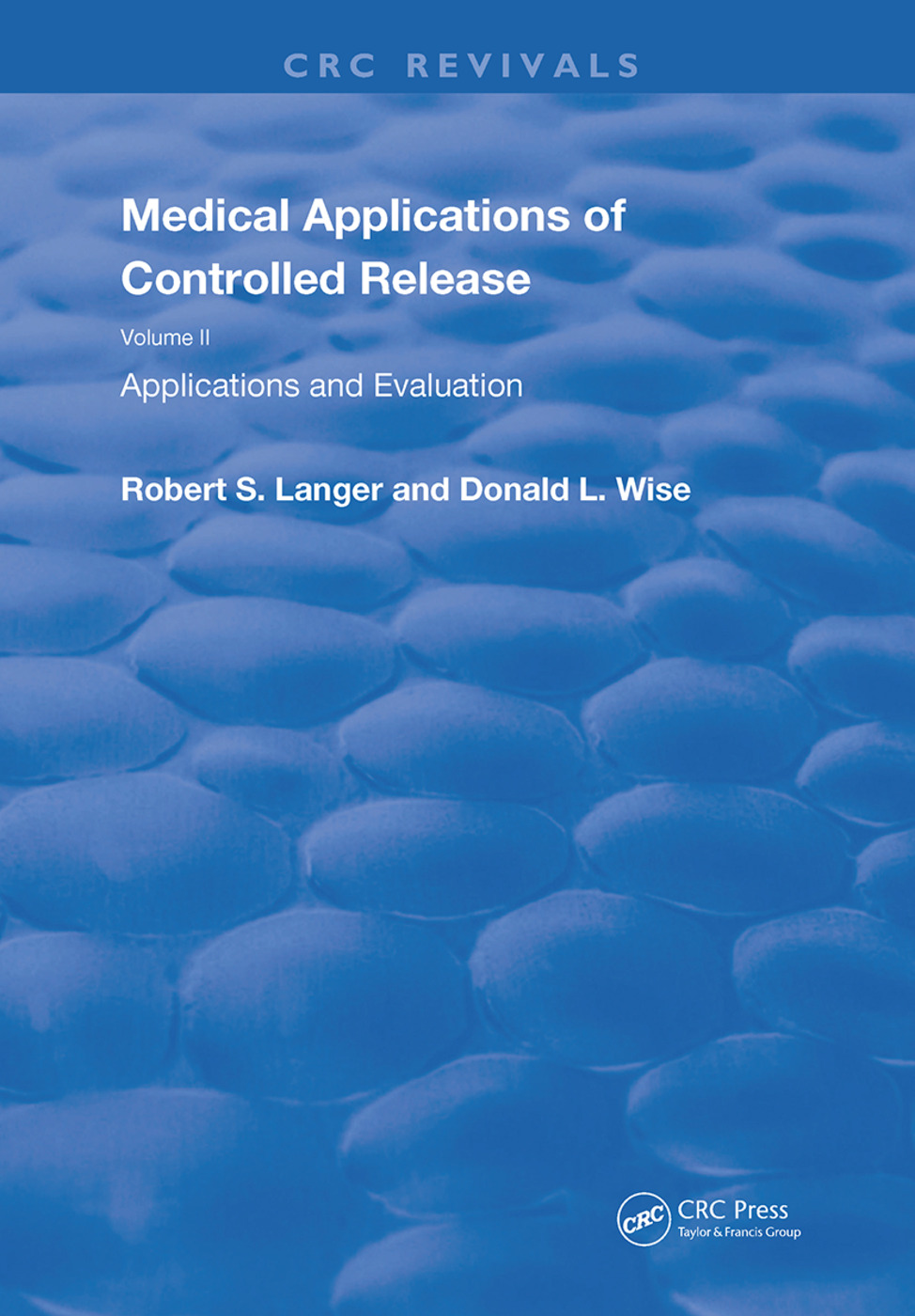Medical Applications of Controlled Release: 1st Edition (Hardback) book cover