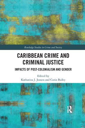 Caribbean Crime and Criminal Justice: Impacts of Post-colonialism and Gender book cover