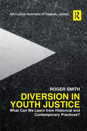 Diversion in Youth Justice: What Can We Learn from Historical and Contemporary Practices? book cover