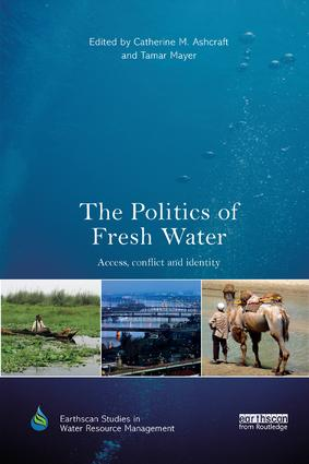 The Politics of Fresh Water: Access, conflict and identity, 1st Edition (e-Book) book cover