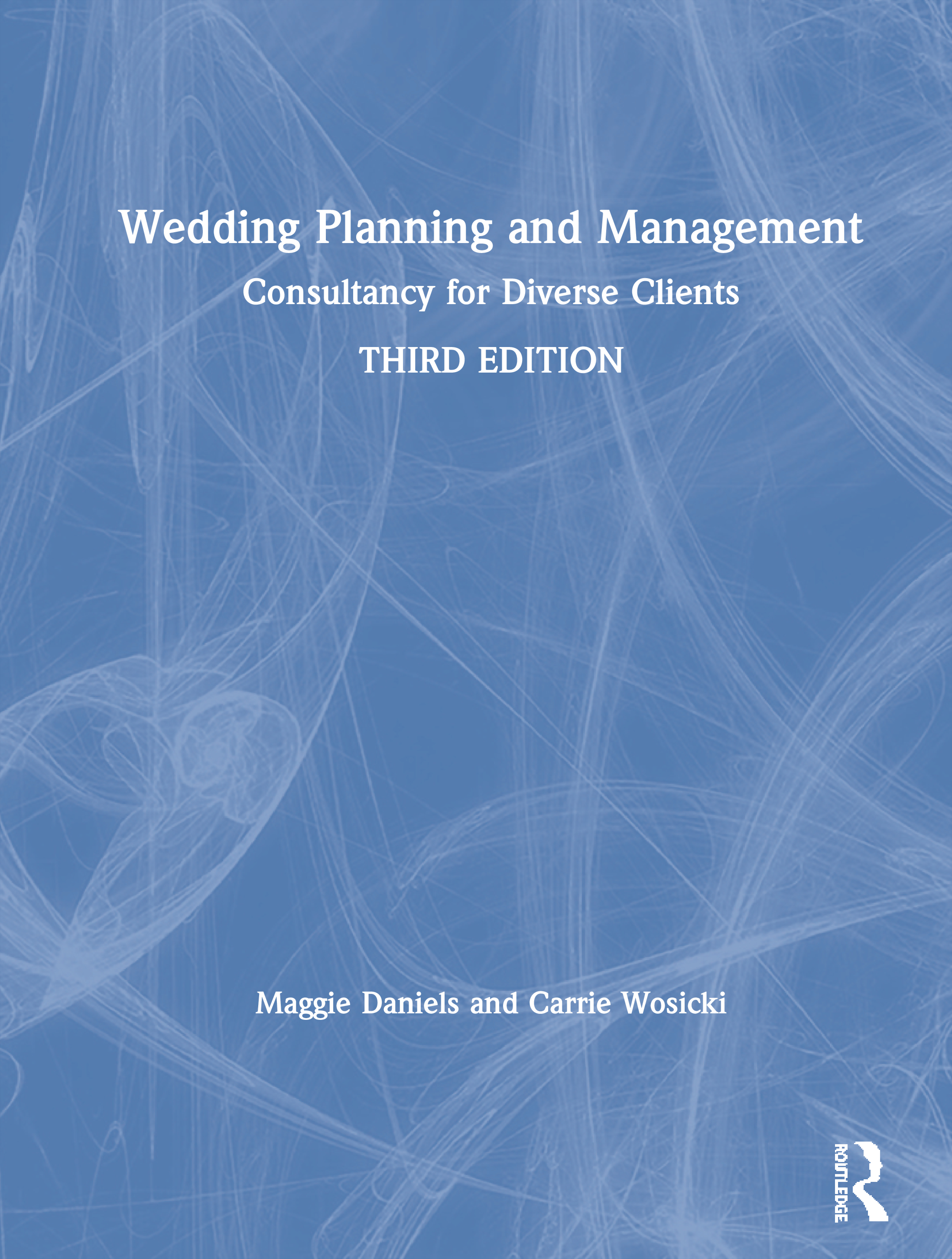 Wedding Planning and Management: Consultancy for Diverse Clients, 3rd Edition (Paperback) book cover