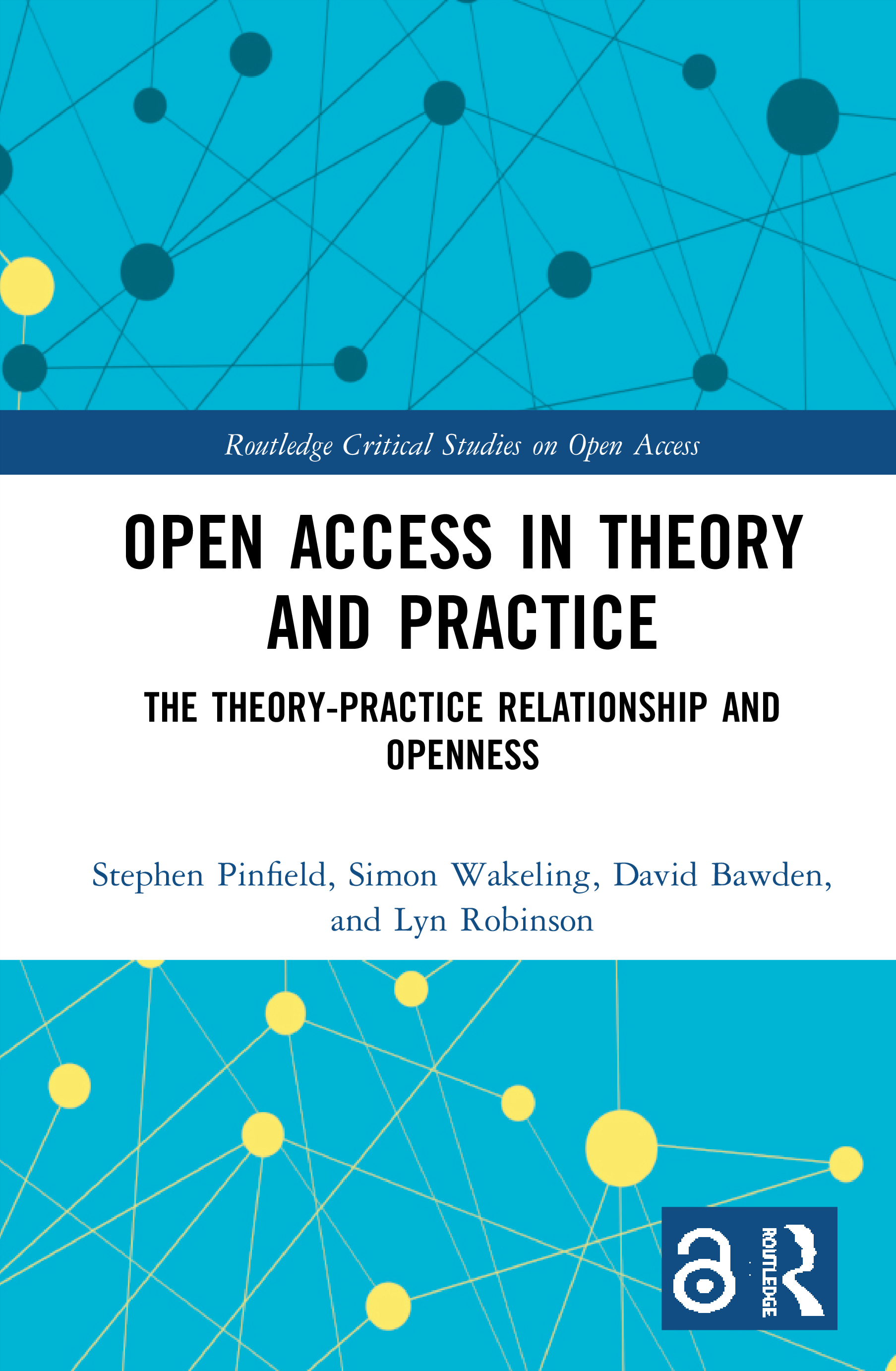 Open Access in Theory and Practice: The Theory-Practice Relationship and Openness, 1st Edition (Hardback) book cover