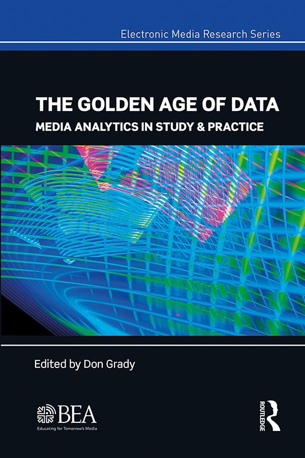 The Golden Age of Data: Media Analytics in Study & Practice book cover