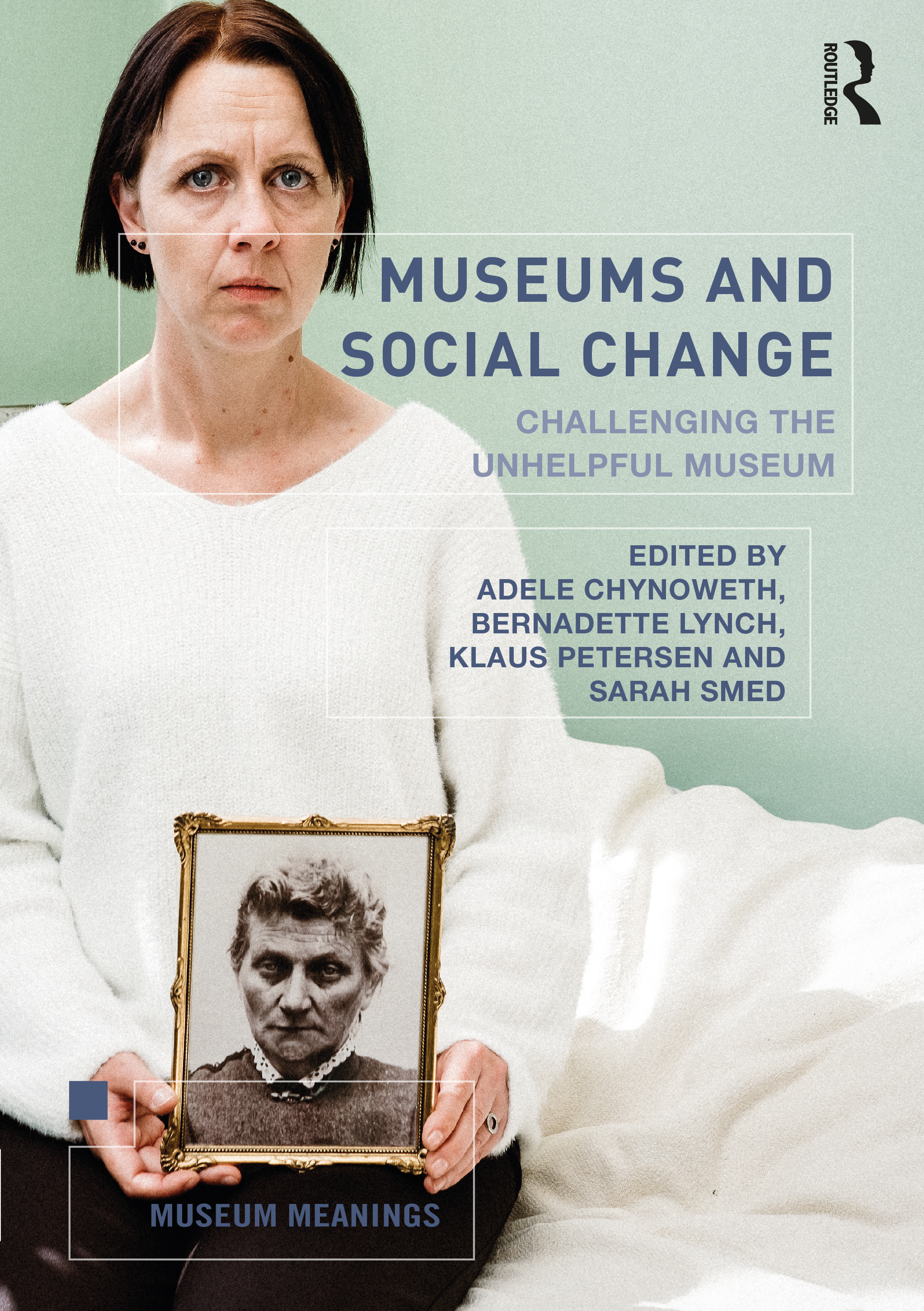 Museums and Social Change: Challenging the Unhelpful Museum book cover