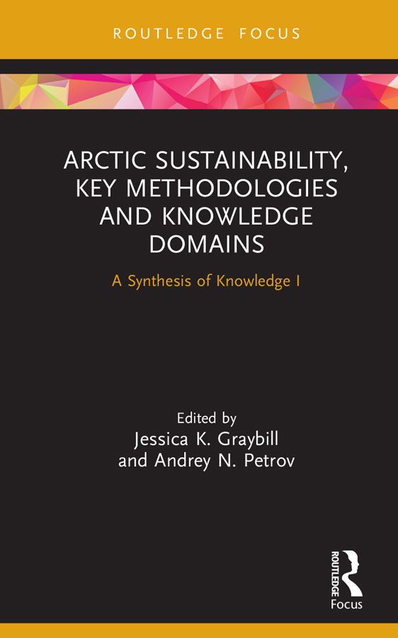 Arctic Sustainability, Key Methodologies and Knowledge Domains: A Synthesis of Knowledge I book cover