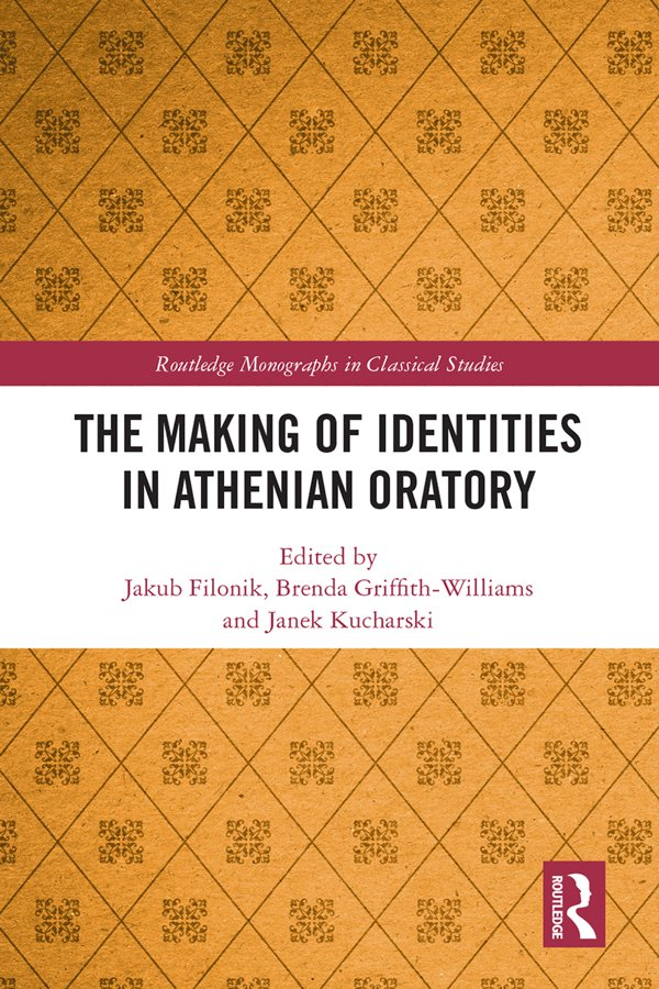 The Making of Identities in Athenian Oratory: 1st Edition (Hardback) book cover