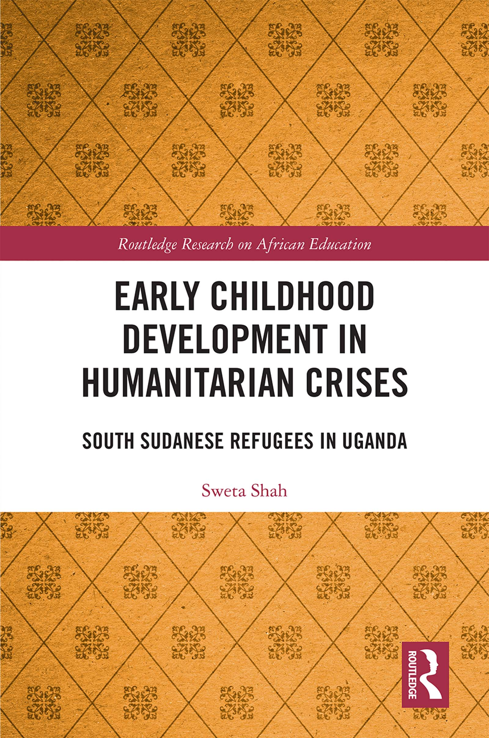 Early Childhood Development in Humanitarian Crises: South Sudanese Refugees in Uganda book cover
