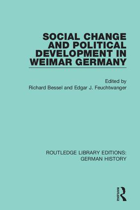 Social Change and Political Development in Weimar Germany: 1st Edition (Hardback) book cover