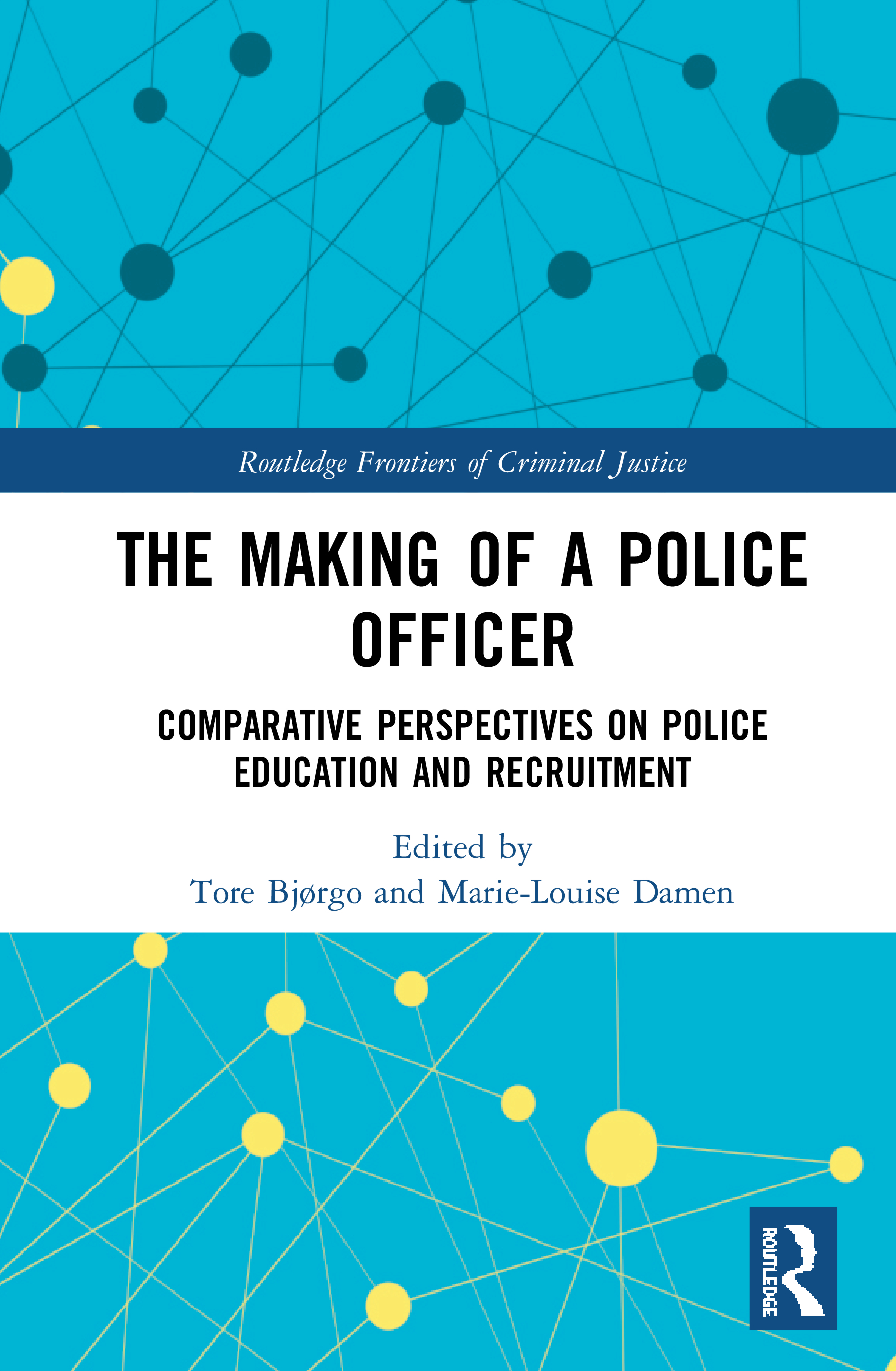 The Making of a Police Officer: Comparative Perspectives on Police Education and Recruitment book cover