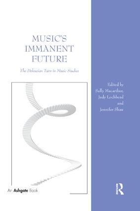 Music's Immanent Future: The Deleuzian Turn in Music Studies book cover