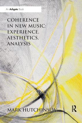 Coherence in New Music: Experience, Aesthetics, Analysis: 1st Edition (Paperback) book cover