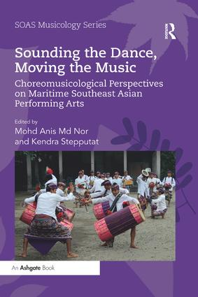Sounding the Dance, Moving the Music: Choreomusicological Perspectives on Maritime Southeast Asian Performing Arts book cover