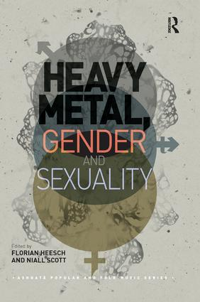 Heavy Metal, Gender and Sexuality: Interdisciplinary Approaches, 1st Edition (Paperback) book cover