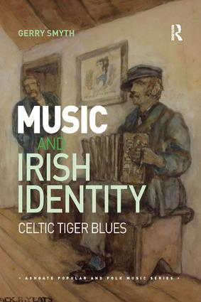 Music and Irish Identity: Celtic Tiger Blues book cover