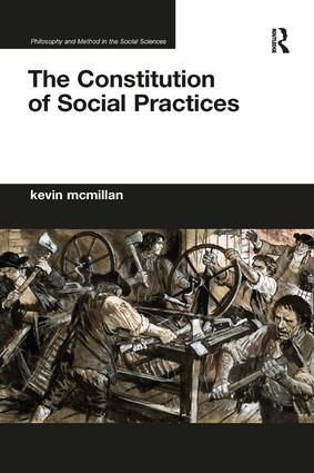 The Constitution of Social Practices: 1st Edition (Paperback) book cover