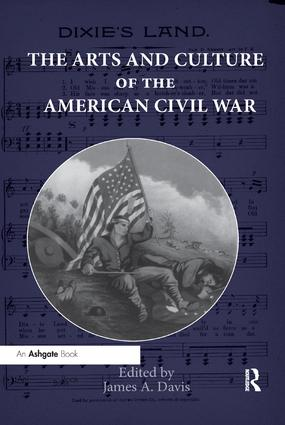 The Arts and Culture of the American Civil War: 1st Edition (Paperback) book cover