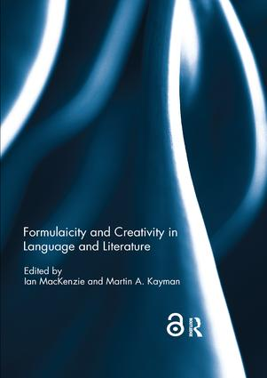 Formulaicity and Creativity in Language and Literature: 1st Edition (Paperback) book cover